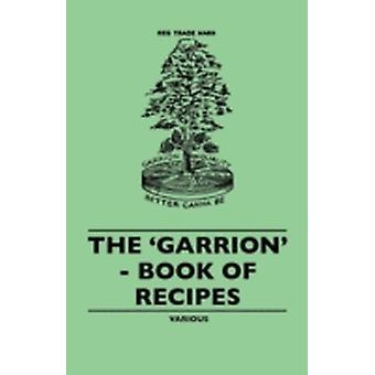 The Garrion  Book of Recipes by Various