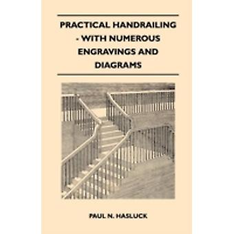 Practical Handrailing  with Numerous Engravings and Diagrams by Hasluck & Paul N.