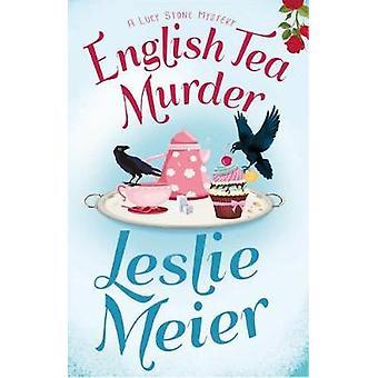 English Tea Murder by Meier & Leslie