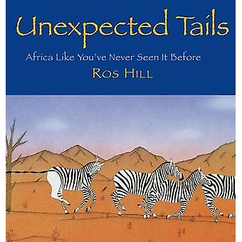 Unexpected Tails Africa Like Youve Never Seen It Before by Hill & Ros