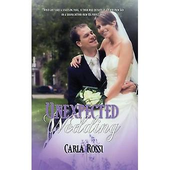 Unexpected Wedding by Rossi & Carla