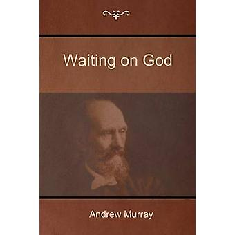 Waiting on God by Murray & Andrew