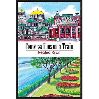 Conversations on a Train by Ryan & Regina
