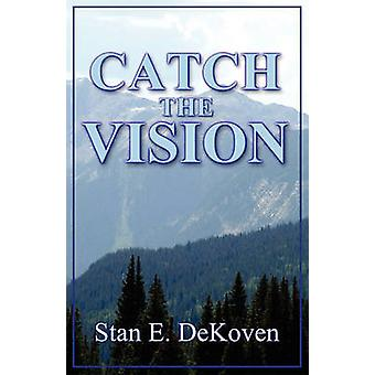 Catch the Vision by DeKoven & Stan