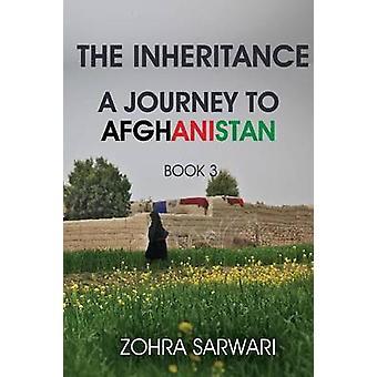 The Inheritance A Journey to Afghanistan Book 3 by Sarwari & Zohra
