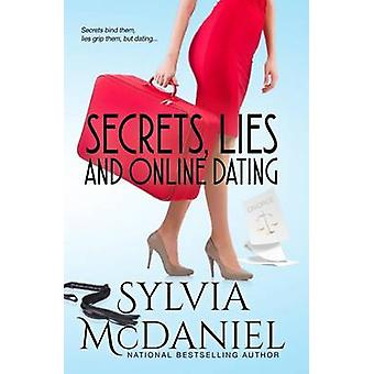 Secrets Lies and Online Dating by McDaniel & Sylvia