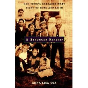 A Stronger Kinship One Towns Extraordinary Story of Hope and Faith by Cox & AnnaLisa