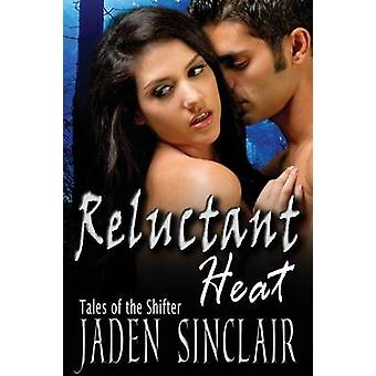 Reluctant Heat by Sinclair & Jaden
