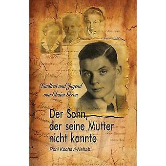 Der Sohn Der Seine Mutter Nicht Kannte by Kochavi . Nehab & Roni