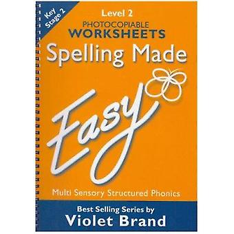 Spelling Made Easy - Level 2 Photocopiable Worksheets by Violet Brand