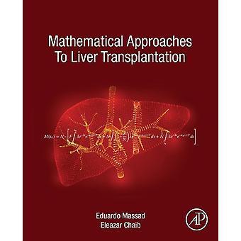 Mathematical Approaches to Liver Transplantation by Eduardo Massad