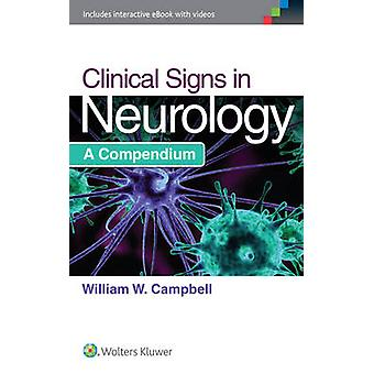 Clinical Signs in Neurology by Campbell & William W.