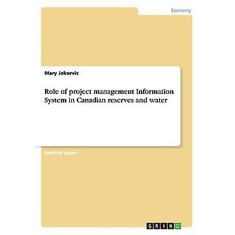 Role of Project Management Information System in Canadian Reserves an