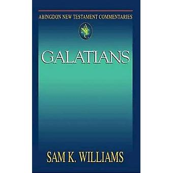 Abingdon New Testament Commentaries - Galatians by Sam K. Williams - 9