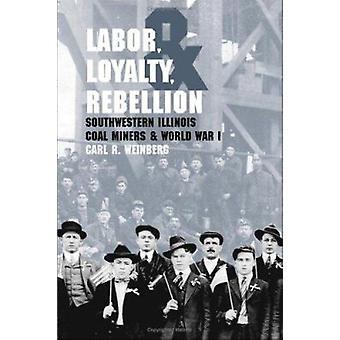 Travail-loyauté-et rébellion-sud-ouest Illinois Coal miner un