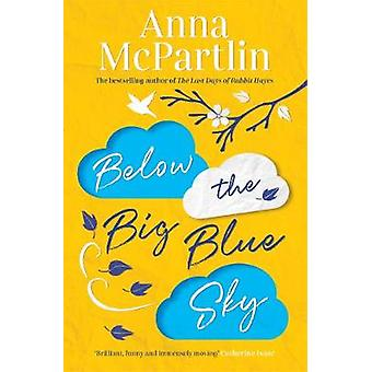 Below the Big Blue Sky - From the bestselling author of The Last Days