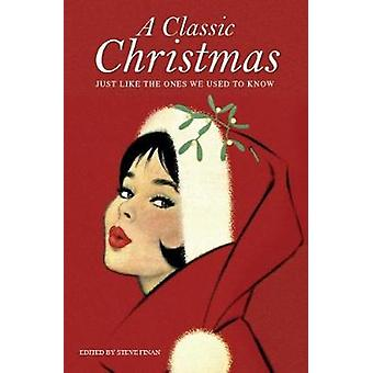 A Classic Christmas - Just like the ones we used to know by Steve Fina