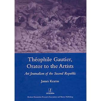 Theophile Gautier - Orator to the Artists - Art Journalism of the Seco