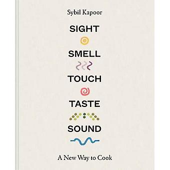 Sight Smell Touch Taste Sound - A new way to cook by Sybil Kapoor - 97