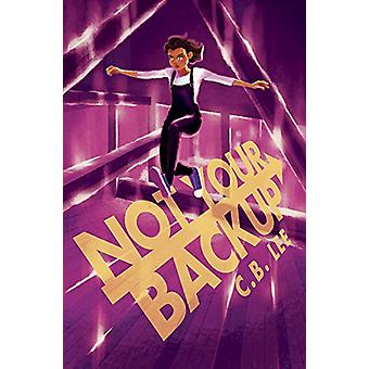 Not Your Backup by C.B. Lee - 9781945053788 Book