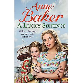 A Lucky Sixpence - A dramatic and heart-warming Liverpool saga by Anne