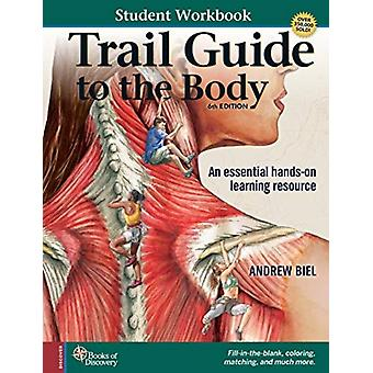Trail Guide to the Body Student Workbook by Biel & Andrew