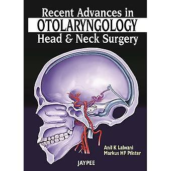 Jüngste Fortschritte in der Otolaryngologie - Kopf- und Halschirurgie von Anil K.
