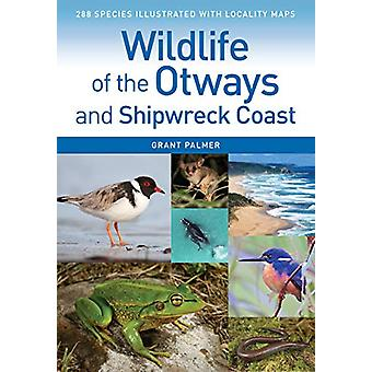 Wildlife of the Otways and Shipwreck Coast by Grant Palmer - 97814863