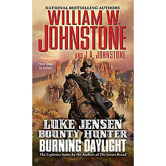 Burning Daylight by William W. Johnstone - 9780786044047 Book