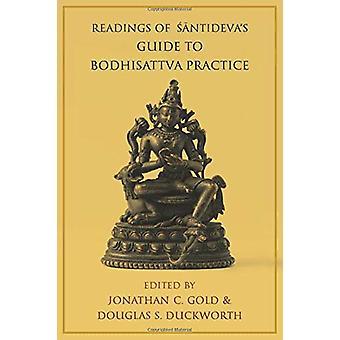 Readings of Santideva's Guide to Bodhisattva Practice by Jonathan C.