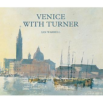 Venice with Turner by Ian Warrell