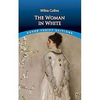 The Woman in White by Wilkie Collins - 9780486836621 Book