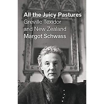 All the Juicy Pastures by Margot Schwass - 9781776562251 Book