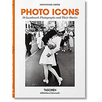 Photo Icons. 50 Landmark Photographs and Their Stories by Hans-Michae