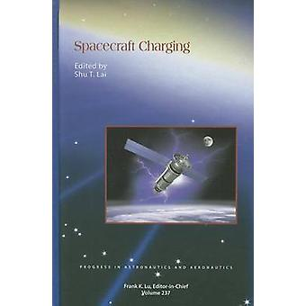 Spacecraft Charging by Shu T. Lai - 9781600868368 Book