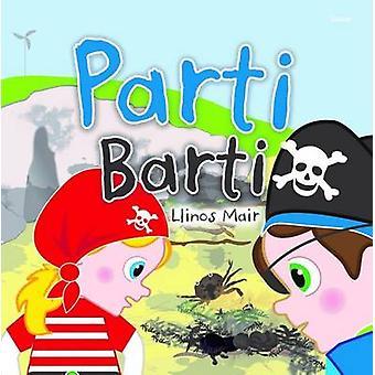 Cyfres Wenfro Parti Barti by Llinos Mair