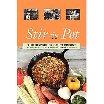 Stir the Pot: The History of Cajun Cuisine