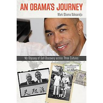 An Obamas Journey by Ndesandjo & Mark Obama