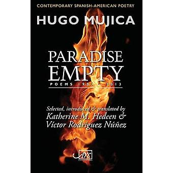 Paradise Empty - Poems 1983 - 2013 by Hugo Mujica - 9781910345146 Book