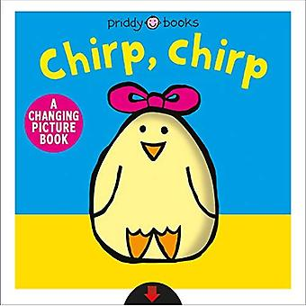 Chirp, Chirp (Changing Picture Books)