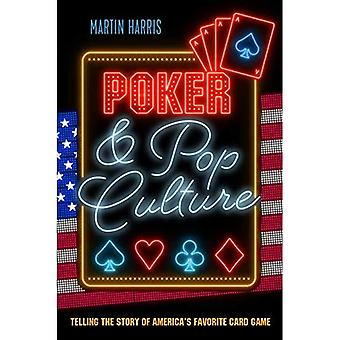 Poker and Pop Culture: Telling the Story of America's Favorite Card Game