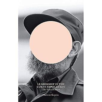 Leiderschap in de Cubaanse revolutie: de onzichtbare verhaal