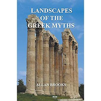 Landscapes of the Greek Myths by Allan Brooks - 9780957584617 Book
