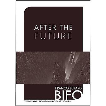 After the Future by Franco Berardi - 9781849350594 Book