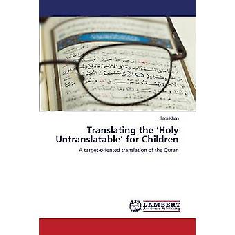 Translating the 'Holy Untranslatable' for Children by Khan Sara - 978