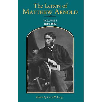 The Letters of Matthew Arnold v.5 18791884 by Matthew Arnold