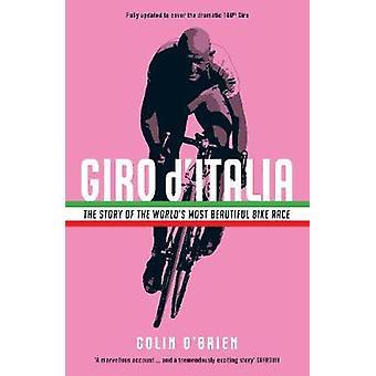 Giro d'Italia L'histoire de la plus belle course de vélo du monde