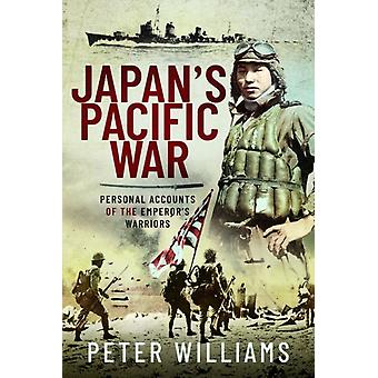 Japans Pacific War by Peter Williams
