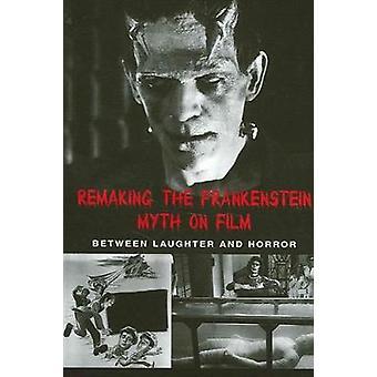 Rifare il mito di Frankenstein su pellicola