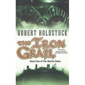 The Iron Grail by Robert Holdstock - 9780743440325 Book